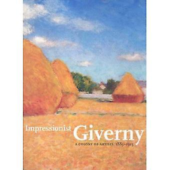 Giverny impressionista: Una colonia di artisti, 1885-1915