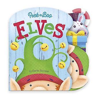 Peek-A-Boo Elves (Charles Reasoner Peek-A-Boo Books)