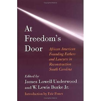 At Freedom's Door: African American Founding Fathers and Lawyers in Reconstruction South Carolina