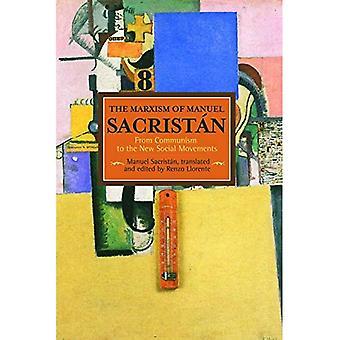 Marxismen av Manuel Sacristan, den: från kommunism till nya sociala rörelser: historisk Materialism, volym 76