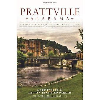 Prattville, Alabama: Una breve historia de la ciudad de la fuente