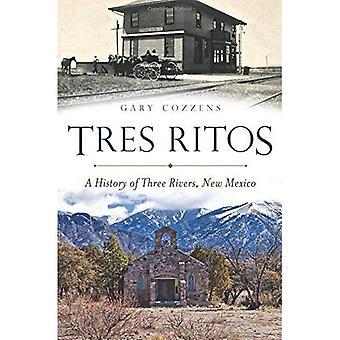 Tres Ritos:: A History of Three Rivers, New Mexico (Brief History)