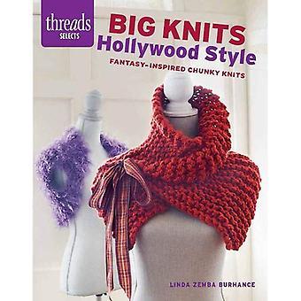 Gros pulls en laine, façon Hollywood: Inspiration Fantasy Chunky tricots (Threads sélectionne)
