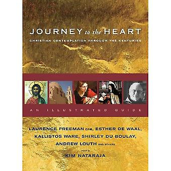 Journey to the Heart: Christian Contemplation Through the Centuries-an Illustrated Guide