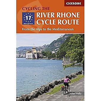 L'itinéraire cyclable de fleuve Rhône: Des Alpes à la Méditerranée (Cicerone cyclisme Guides)