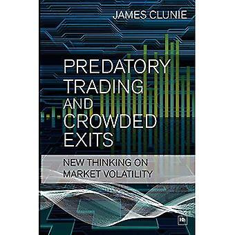 Aggressiv Trading og overfyldte udgange: nye tanker om markedsvolatilitet