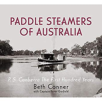 Paddle Steamers of Australia: P.S. Canberra - the First Hundred Years