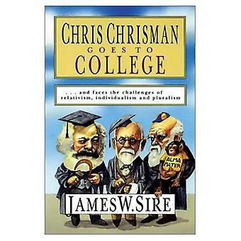 Chris Chrisman va al College... e le facce le sfide del relativismo, l'individualismo e pluralismo