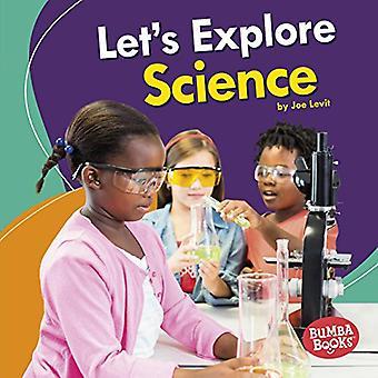 Låt oss utforska Science (Bumba Books (TM)--en första titt på stammen)