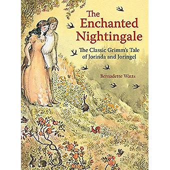 Den förtrollade Nightingale - den klassiska Grimms berättelse om Jorinda och Jo