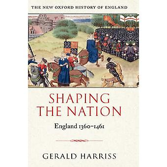 Shaping the Nation England 13601461 by Harriss & Gerald