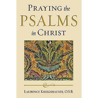 Prier les Psaumes en Christ par Kriegshauser & O.S.B. & Laurence