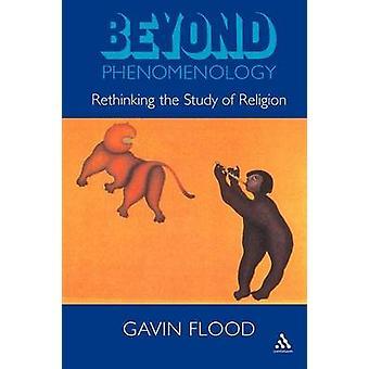 Beyond Phenomenology by Flood & Gavin D.
