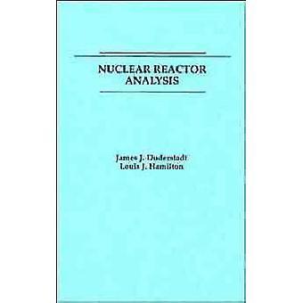 Nuclear Reactor Analysis by Duderstadt & James J.