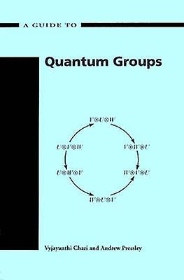 Guide to Quantum Groups by Chari & Vyjayanthi