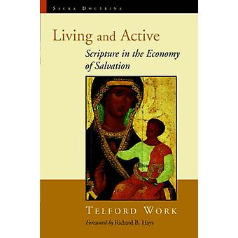 Living and Active Scripture in the Economy of Salvation by Work & Telford