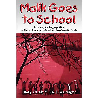 Malik Goes to School Examining the Language Skills of African American Students from Preschool5th Grade by Craig & Holly K.