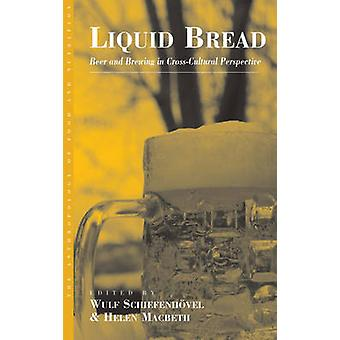 Liquid Bread Beer and Brewing in CrossCultural Perspective by Schiefenh Vel & Wulf