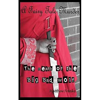 The Death of the Big Bad Wolf by Freake & Matthew