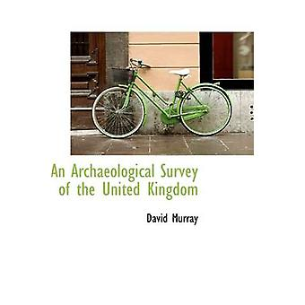 An Archaeological Survey of the United Kingdom by Murray & David