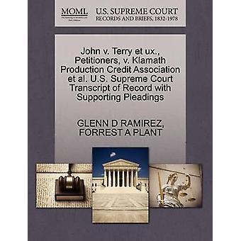 John v. Terry et ux. Petitioners v. Klamath Production Credit Association et al. U.S. Supreme Court Transcript of Record with Supporting Pleadings by RAMIREZ & GLENN D