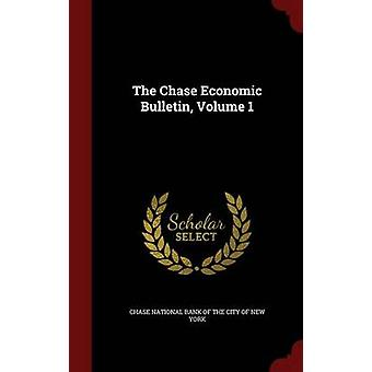The Chase Economic Bulletin Volume 1 by Chase National Bank of the City of New Y