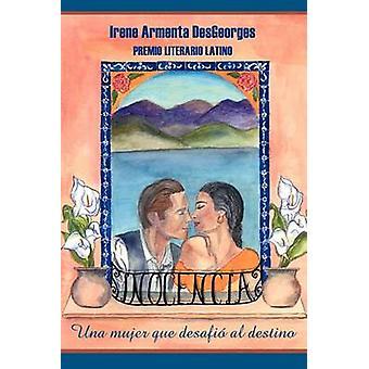 Inocencia  Una Mujer Que Desafio el Destino by Desgeorges & Irene Armenta