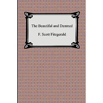 The Beautiful and Damned by Fitzgerald & F. Scott