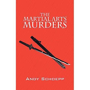 De moorden van de vechtsporten door Schoepp & Andy