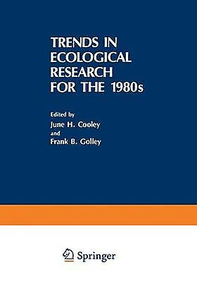 Trends in Ecological Research for the 1980s by H. Cooley & June