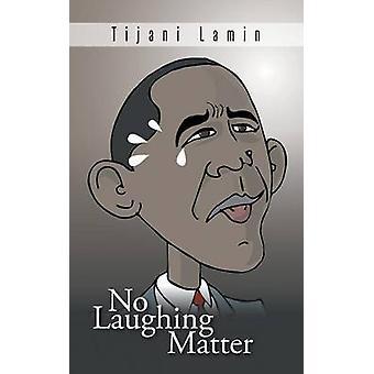 No Laughing Matter by Lamin & Tijani