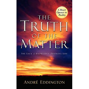 The Truth of the Matter by Eddington & Andre