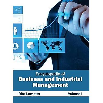 Encyclopedia of Business and Industrial Management Volume I by Lamotta & Rita