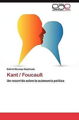 Kant  Foucault by Ocampo Sep Lveda & Gabriel