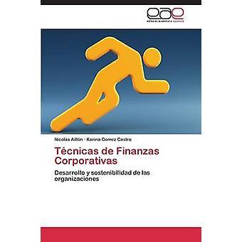 Tcnicas de Finanzas Corporativas por Ailln Nicols