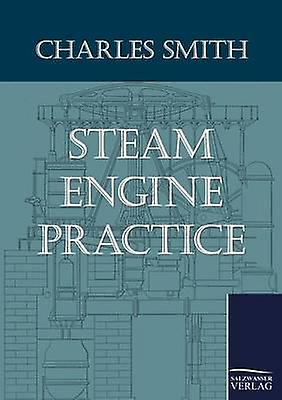 Steam Engine Practice by Smith & Charles