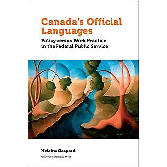 Canada's Official Languages:� Policy Versus Work Practice in the Federal Public Service (Politics and Public Policy)