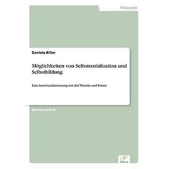 Mglichkeiten von Selbstsozialisation und Selbstbildung par Biller & Daniela