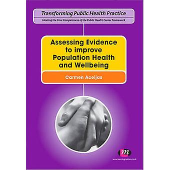 Assessing Evidence to Improve Population Health and Wellbeing by Carm