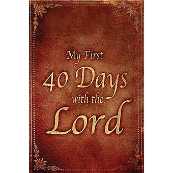 My First 40 Days with the Lord by Robert F Wolff - 9780768441307 Book