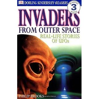 Invaders from Outer Space - Real-Life Stories of UFOs by Philip Brooks