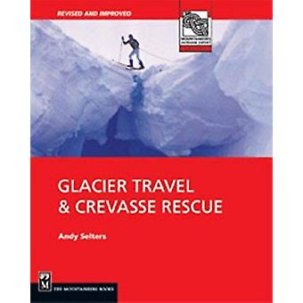Glacier and Crevasse Rescue (2nd) by Andrew Selters - 9780898866582 B