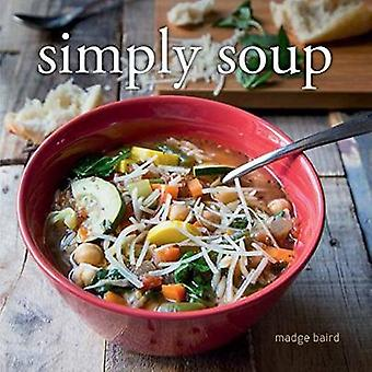 Simply Soup by Madge Baird - 9781423647874 Book
