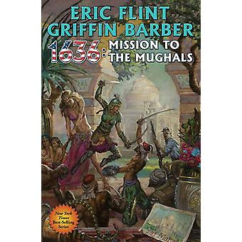 1636 - Mission to the Mughals by Eric Flint - 9781476782140 Book