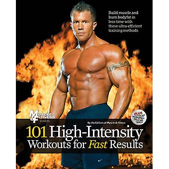 101 High-Intensity Workouts for Fast Results by Muscle and Fitness Ma
