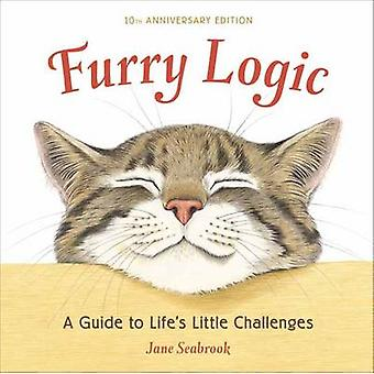 Furry Logic - A Guide to Life's Little Challenges (10th) by Jane Seabr