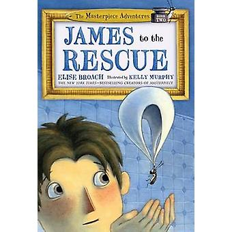 James to the Rescue by Elise Broach - Kelly Murphy - 9781627793162 Bo