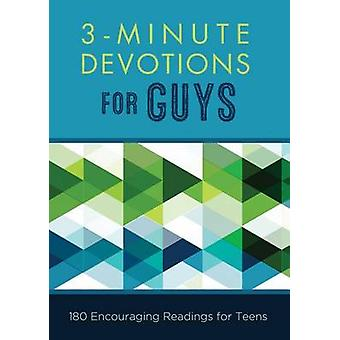3-Minute Devotions for Guys - 180 Encouraging Readings for Teens by Gl