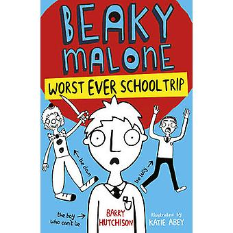 Worst Ever School Trip - 2017 by Barry Hutchison - Katie Abey - 978184