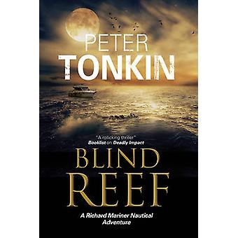 Blind Reef - A Nautical Adventure Set in North Africa by Peter Tonkin